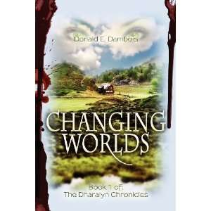 Changing Worlds: Book 1 of: The Dharalyn Chronicles