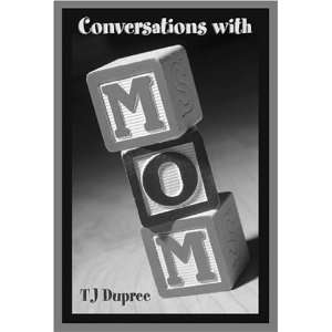 Conversations with Mom (9781413721393) TJ Dupree Books