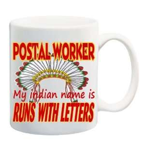 POSTAL WORKER MY INDIAN NAME IS RUNS WITH LETTERS Mug Coffee Cup 11 oz