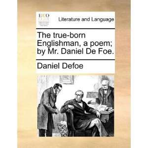 poem; by Mr. Daniel De Foe. (9781170573938): Daniel Defoe: Books