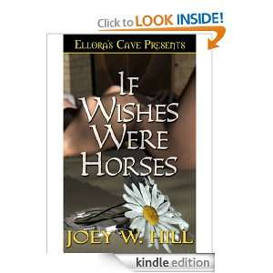 If Wishes Were Horses Joey W. Hill  Kindle Store