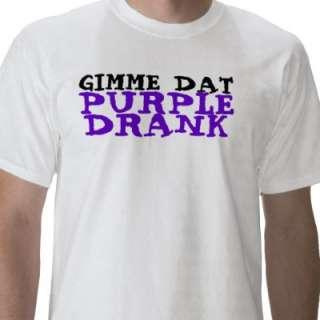 Gimme Dat Purple Drank Tee Shirt from Zazzle