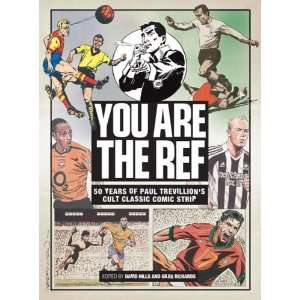 You Are the Ref: 50 Years of the Cult Classic Cartoon Strip: .co