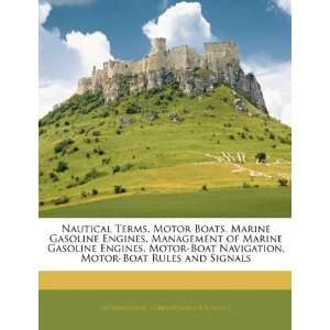 Gasoline Engines, Motor Boat Navigation, Motor Boat Rules and Signals