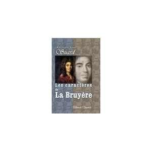 Les caractères de La Bruyère: Jean Baptiste Antoine Suard: