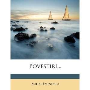 Povestiri (Romanian Edition) (9781279720240): Mihai Eminescu: Books