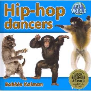 Hip Hop Dancers   CD + Hc Book   Package, Kalman, Bobbie
