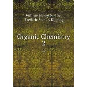 Frederic Stanley Kipping William Henry Perkin :  Books