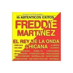 De La Onda Chicana 16 Autenticos Exitos Freddie Martinez El Rey De La