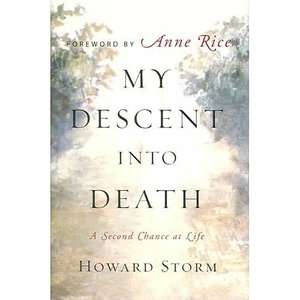 My Descent Into Death A Second Chance at Life, Storm, Howard Health