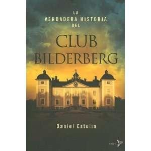La Verdadera Historia Del Club Bilderberg/the True History of Club