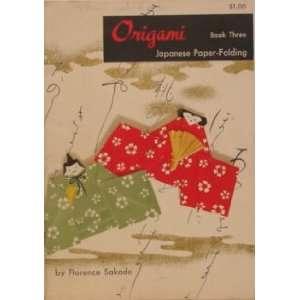 Origami Japanese Paper Folding Book 3: Florence Sakade