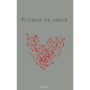 Poemas de amor (Spanish Edition) (9788492808526): Kit Book