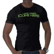 Live Free Climb Hard   Green Adjective T Shirt by Climb_On